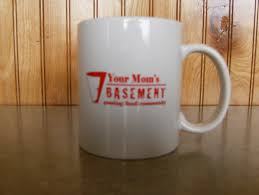 free coffee forever at your mom u0027s basement u2013 your mom u0027s basement