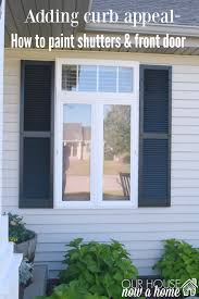 Front Curb Appeal - adding curb appeal how to paint shutters and front door u2022 our