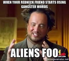 Meme Words - gangster meme when your redneck friend starts using gangster words