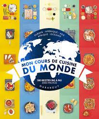 livre cuisine du monde amazon fr mon cours de cuisine du monde collectif livres