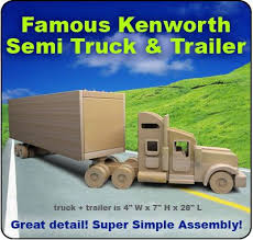 Homemade Wooden Toy Trucks by Famous Kenworth Semi Truck U0026 Trailer Wood Toy Plan Set My Husband