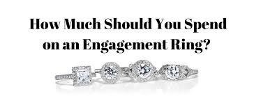 how much should you spend on engagement ring events how much should you spend on an engagement ring