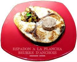 beurre de cuisine espadon grillé à la plancha beurre d anchois miechambo cuisine