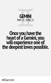 Gemini Meme - gemini may 21 june 21 once you have the heart of a gemini you will