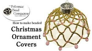 how to make a beaded christmas ornament cover youtube