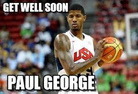 Paul George Memes - get well soon injury meme on memegen