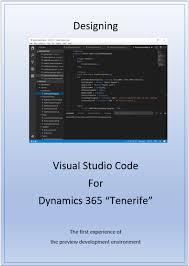 need help learning visual studio code for dynamics 365 u201ctenerife