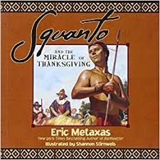 Purpose Of Thanksgiving Day Squanto And The Miracle Of Thanksgiving Eric Metaxas