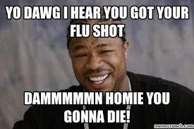 Flu Shot Meme - shot