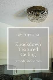 Popcorn Ceiling In A Can by Remodelaholic How To Apply Knockdown Ceiling Texture
