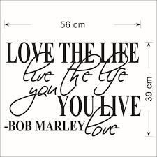 bob marley home decor u0026 love the life you live inspirational bob marley quotes wall