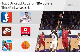 nba mobile app android top 5 android apps for nba time for basketball