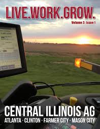 live work grow volume 3 issue 1 central illinois ag by central