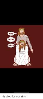 Jesus Fucking Christ Meme - 25 best memes about funny jesus christ funny jesus christ memes
