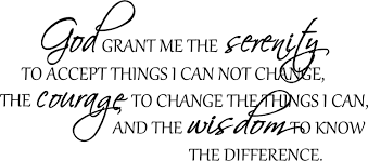 god grant me the serenity to accept things i can not change