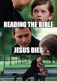 Bible Memes - finding neverland meme imgflip