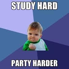 Study Memes - study hard party harder create meme