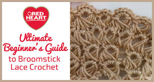 crochet broomstick lace ultimate beginner s guide to broomstick lace crochet heart