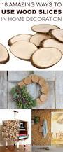 Wooden Home Decor 18 Amazing Ways To Use Wood Slices In Home Decoration