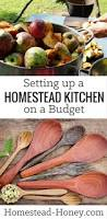 Homestead Kitchen Setting Up A Homestead Kitchen On A Budget Homestead Honey