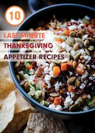 10 last minute thanksgiving appetizer recipes a beautiful plate