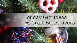 2017 holiday gift ideas for craft beer lovers stouts and stilettos