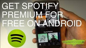 spotify premium free android how to get the spotify premium for free on any android