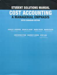 student solutions manual for cost accounting a managerial