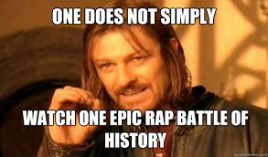 Rap Battle Meme - one does not simply watch one epic rap battle of history one