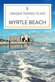 best 25 myrtle vacation ideas on south myrtle