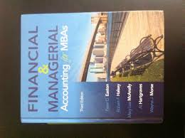 financial and managerial accounting for mba u0027s easton halsey