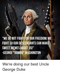 Rambo Meme - we do not fight for our freedom we fight so our descendants can