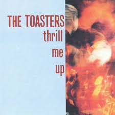 The Toasters Two Tone Army Thrill Me Up The Toasters Songs Reviews Credits Allmusic