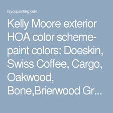 kelly moore exterior hoa color scheme paint colors doeskin