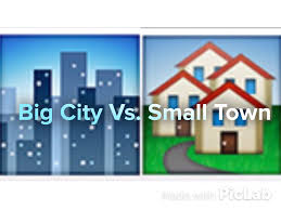 Small Town Livingin A Big City Vs Living In A Small Town Youtube