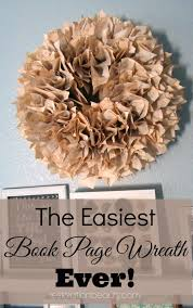 easiest book page wreath ever super easy wreaths and books