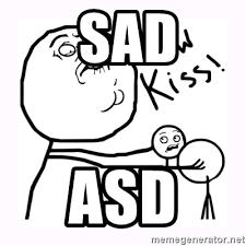 Now Kiss Meme Generator - sad asd now kiss meme generator