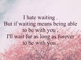 wedding quotes distance i waiting but if waiting means being able to be with you i