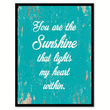 Home Decor Quote You Are The Sunshine That Lights My Heart Within Quote Saying Home