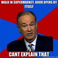 Meme Explained - bill o reilly you can t explain that know your meme