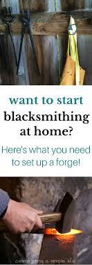 right in your own backyard what do you need to start blacksmithing at home backyard