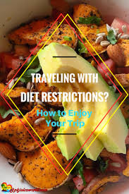 traveling with diet restrictions you can have a great time