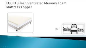 Ventilated Mattress Pad Lucid 3 Inch Ventilated Memory Foam Mattress Topper Youtube