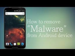 android malware removal how to remove malware from android device