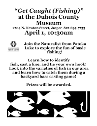 get caught fishing at the museum dubois county muesum