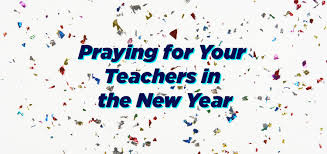 thanksgiving prayer for teachers praying for your teachers in the new year