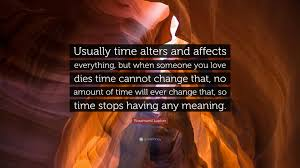 rosamund lupton quote u201cusually time alters and affects everything