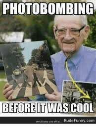 Rude Funny Memes - photo bombing before itwas cool we ll piss you off at rude funny com