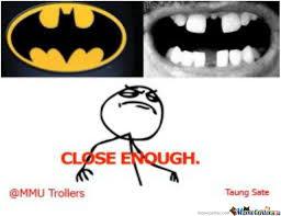 Bad Teeth Meme - batman vs bad teeth by taungsate meme center