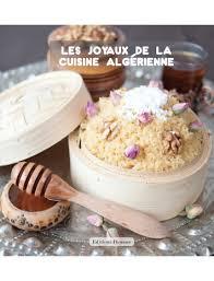 la cuisine alg駻ienne les joyaux de la cuisine algérienne bionoor dattes biologiques